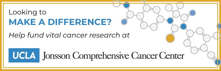 UCLA Jonsson Comprehensive Cancer Center : Organize a Fundraiser