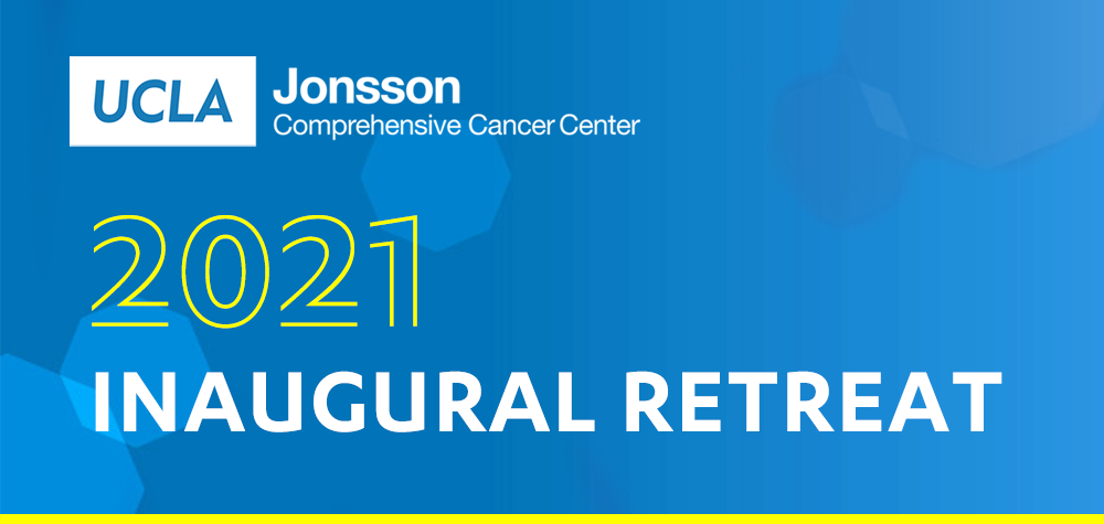 Image promoting the 2021 UCLA Jonsson Comprehensive Cancer Center Inaugural Retreat